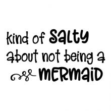Kind of salty about not being a mermaid wall quotes vinyl lettering wall decal kids ocean pun funny beach
