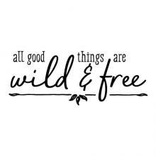 All good things are wild & free wall quotes vinyl lettering wall decal home decor kids nursery