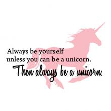 Always be yourself unless you can be a unicorn. Then always be a unicorn. {unicorn} wall quotes vinyl lettering wall decal home decor vinyl stencil kids children girls magical pretend play room