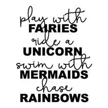 Play with fairies ride a unicorn swim with mermaids chase rainbows wall quotes vinyl lettering wall decal home decor vinyl stencil girly play room kids girl magic