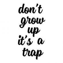 Don't grow up it's a trap wall quotes vinyl lettering wall decal home decor vinyl stencil funny kids nursery children