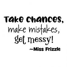 take chances make mistakes get messy Miss Frizzle wall quotes vinyl lettering wall decal home decor vinyl stencil kids children magic school bus educational