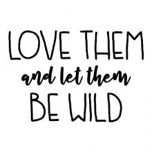 Love them and let them be wild wall quotes vinyl lettering wall quote home decor wall decal kids children playroom