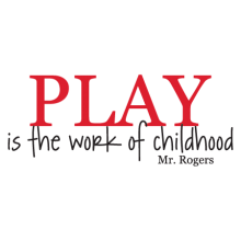 play is the work of childhood wall decal
