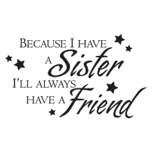 because I have a sister wall decal