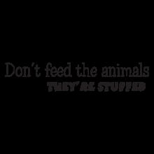 Don't Feed Stuffed Animals Vinyl Wall Decal