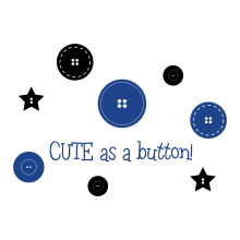 Cute As A Button ( buttons )