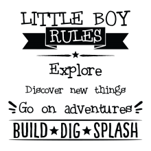 Little Boy Rules, Explore, Discover New Things, Go On An Adventure, Build, Dig, Splash