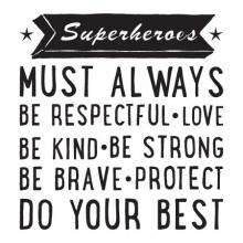 Superheroes must always be respectful . Love . Be kind . Be strong . Be brave . Protect . Do your best  wall quotes vinyl decal kids room boy boys hero