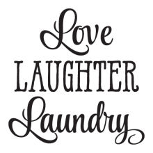 Love Laughter Laundry inspirational for any home Wall Quotes™ Decal