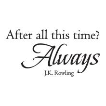 After All This Time Wall Quotes™ Decal perfect for any home