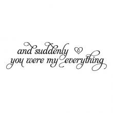 and suddenly you were my everything wall quotes vinyl lettering wall decal home decor vinyl stencil love kids marriage wedding