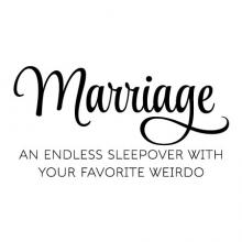 Marriage: an endless sleepover with your favorite weirdo wall quotes vinyl lettering wall decal home decor vinyl stencil wedding love bedroom sleep
