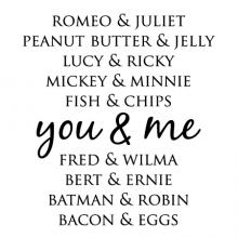 romeo & juliet peanut butter & jelly lucy & ricky mickey & minnie fish & chips you &  me fred & wilma bert & ernie batman & robin bacon & eggs wall quotes vinyl lettering wall decal home decor vinyl stencil love pairs famous couples popular pairs