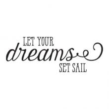 Let Your Dreams Set Sail boat ocean cruise sea travel nautical vacation