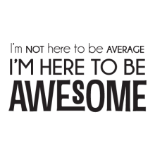 I'm Here To Be Awesome Wall Quotes™ Decal perfect for any office or home
