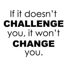 If it doesn't challenge you, it won't change you wall quotes vinyl decal home office professional desk workout diet motivation inspiration