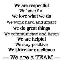 We are respectful / We have fun / We love what we do / We work hard and smart / We do great things / We communicate and listen / We are helpful / We stay positive / We strive for excellence / We are a TEAM office rules wall quotes vinyl lettering