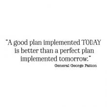"""A good plan implemented TODAY is better than a perfect plan implemented tomorrow"" General George Patton wall quotes vinyl lettering office quotes office signage workspace workplace home office desk planning quotes plan ahead"