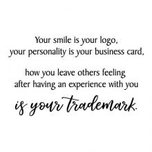 Your smile is your logo, your personaility is your business card, how you leave others feeling after having an experience with you is your trademark. wall quotes vinyl lettering wall decal office quotes represent professional home office work from home