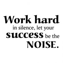 Work hard in silence, let your success be the noise. wall quotes vinyl lettering wall decal home decor office professional