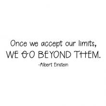 Once we accept our limits, we go beyond them. - Albert Einstein wall quotes vinyl lettering wall decal home decor management office leadership potential