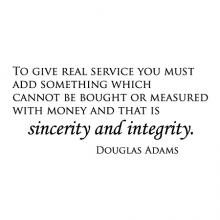 To give real service you must add something which cannot be bought or measured with money and that is sincerity and integrity Douglas Adams wall quotes vinyl lettering wall decal home decor office professional