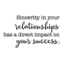 Sincerity in your relationships has a direct impact on your success. wall quotes vinyl lettering wall decal home decor office professional hr desk home office