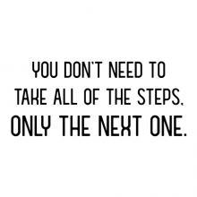 You don't need to take all of the steps, only the next one. wall quotes vinyl lettering wall decal home decor office decor professional desk home office hr overwhelmed
