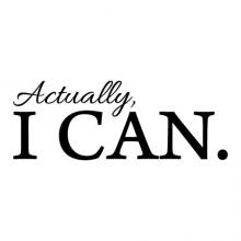 Actually, I can. wall quotes vinyl lettering wall decal home decor professional office motivational you can do it