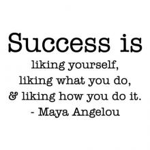 Success is liking yourself, liking what you do, and liking how you do it. - Maya Angelou wall quotes vinyl lettering wall decal home decor vinyl stencil office professional desk work hard