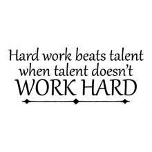 Hard work beats talent when talent doesn't work hard wall quotes vinyl lettering wall decal home decor office professional desk work sports team