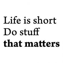 Life is short. Do stuff that matters. wall quotes vinyl lettering wall decal home decor vinyl stencil office professional motivation