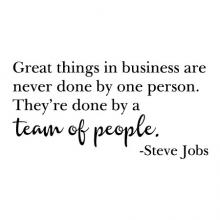 """Great things in business are never done by one person. They're done by a team of people."" - Steve Jobs wall quotes vinyl lettering wall decal home decor vinyl stencil office professional work team desk"