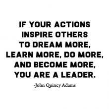If your actions inspire others to dream more, learn more, do more, and become more, you are a leader. -John Quincy Adams wall quotes vinyl lettering wall decal home decor vinyl stencil office professional work desk boss