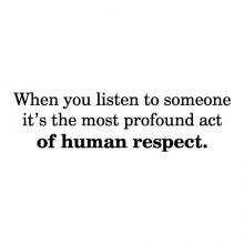 When you listen to someone it's the most profound act of human respect wall quotes vinyl lettering wall decal home decor vinyl stencil  golden rule