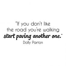 """If you don't like the road you're walking start paving another one."" Dolly Parton wall quotes vinyl lettering wall decal home decor vinyl stencil country music south southern motorcycle dirt road four wheeler"