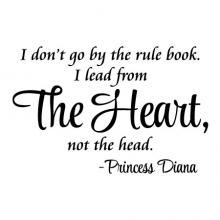 I don't go by the rule book. I lead from the heart, not the head. Princess Diana wall quotes vinyl lettering wall decal home decor vinyl stencil office desk professional hr