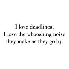 I love deadlines. I love the whooshing noise they make as they go by. wall quotes vinyl lettering wall decal home decor vinyl stencil office desk professional funny