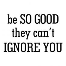 Be so good they can't ignore you wall quotes vinyl lettering wall decal home decor vinyl stencil office professional motivational inspirational best of the best