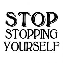 Stop stopping yourself wall quotes vinyl lettering wall decal home decor vinyl stencil office professional desk work space motivation