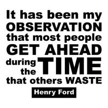 It has been my observation that most people get ahead during the time that others waste Henry Ford wall quotes vinyl lettering wall decal home decor office motivation