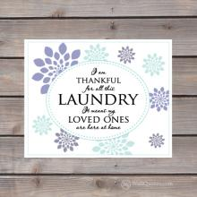 I am thankful for all this laundry it means my loved ones are here at home print
