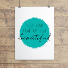 Keep your head high beautiful wall quotes giclée art print