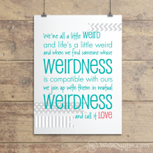 love and weirdness wall quotes giclée art print