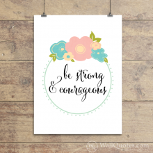 Strong & Courageous Floral Wall Quotes™ Giclée Art Print