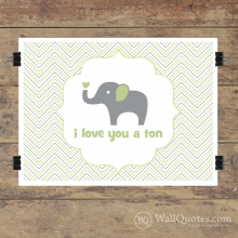 I Love You A Ton Wall Quotes™ Giclée Art Print Celadon