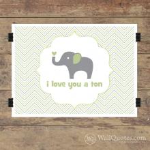 I Love You A Ton Wall Quotes™ Giclée Art Print Celadon