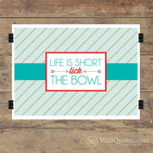 lick the Bowl Wall Quotes™ Giclée Art Print teal