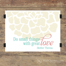 Small Things Great Love Wall Quotes™ Giclée Art Print